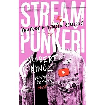 Streampunkeři: YouTube a mediální rebelové - Kniha