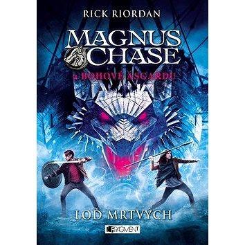 Magnus Chase a bohové Ásgardu Loď mrtvých