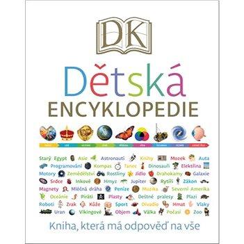 Dětská encyklopedie: Kniha, která má odpověď na vše - Kniha
