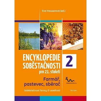 Encyklopedie soběstačnosti pro 21. století 2: Farmář, pastevec, sběrač - Kniha