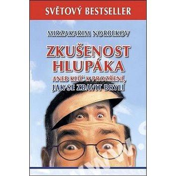 Zkušenost hlupáka aneb klíč k prozření: Jak se zbavit brýlí - Kniha