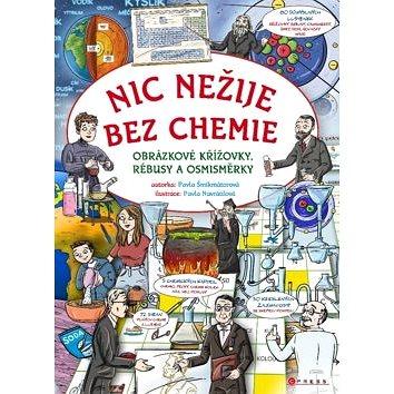 Nic nežije bez chemie: Obrázkové křížovky, rébusy a osmisměrky - Kniha