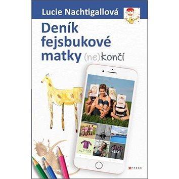 Deník fejsbukové matky (ne)končí