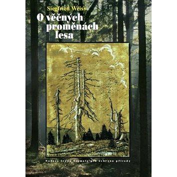 O věčných proměnách lesa - Kniha