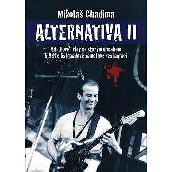 """Alternativa II: Od """"Nové"""" vlny se starým obsahem k Velké listopadové sametové restauraci"""
