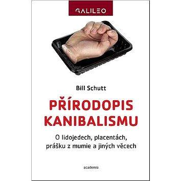 Přírodopis kanibalismu: O lidojedech, placentách, prášku z mumie a jiných věcech - Kniha