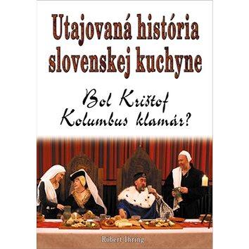 Utajovaná história slovenskej kuchyne: Bol Krištof Kolumbus klamár?