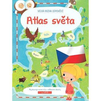 Velká kniha odpovědí Atlas světa - Kniha