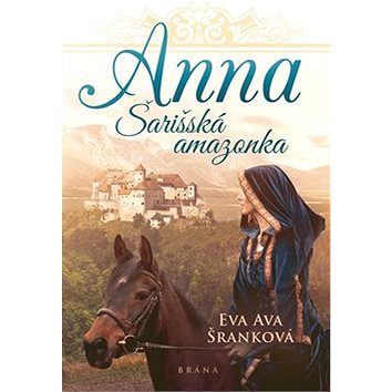 Anna Šarišská amazonka