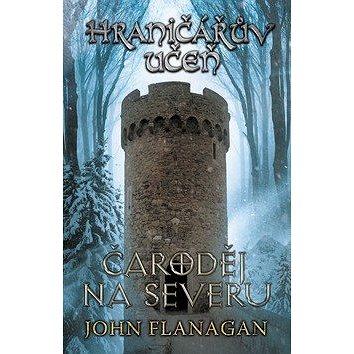 Hraničářův uče Čaroděj na severu: kniha šestá