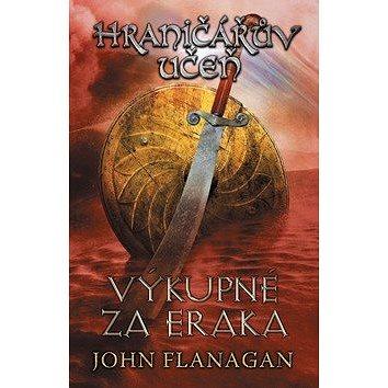 Hraničářův učeň Výkupné za Eraka: kniha pátá