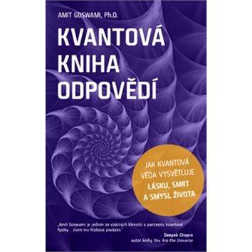 Kvantová kniha odpovědí: Jak kvantová věda vysvětluje lásku, smrt a smysl života - Kniha