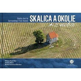 Skalica a okolie z neba: Skalica and Its Surroundings From Heaven