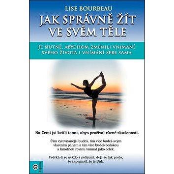 Jak správně žít ve svém těle - Kniha