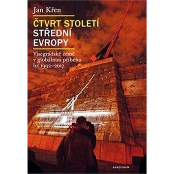 Čtvrt století střední Evropy: Visegrádské země v globálním příběhu let 1992 - 2017 - Kniha