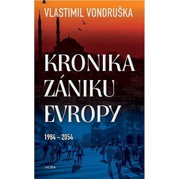 Kronika zániku Evropy: 1984-2054