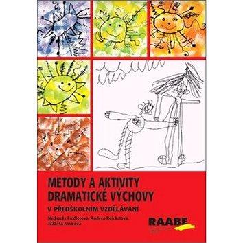 Metody a aktivity dramatické výchovy v předškolním vzdělávání - Kniha