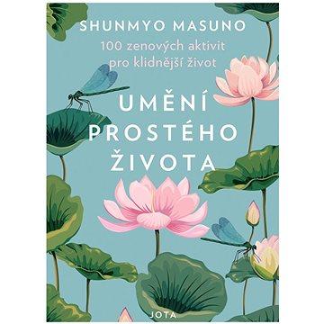 Umění prostého života: 100 zenových aktivit pro klidnější život
