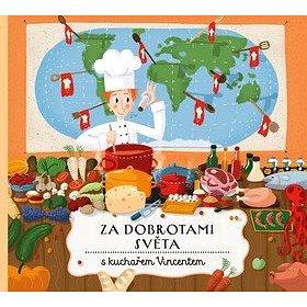 Za dobrotami světa s kuchařem Vincentem