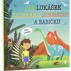 Jak Lukášek zachránil dinosaury a babičku - Kniha