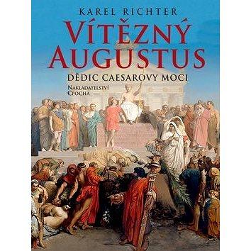 Vítězný Augustus: Dědic Caesarovy moci