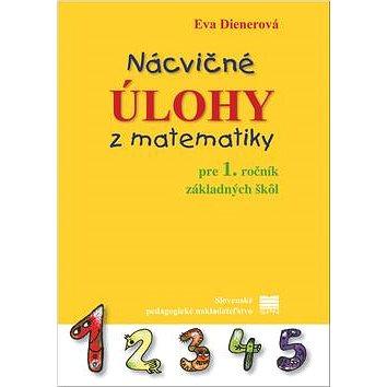 Nácvičné úlohy z matematiky pre 1. ročník základných škôl