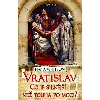 Vratislav Co je silnější než touha po moci?