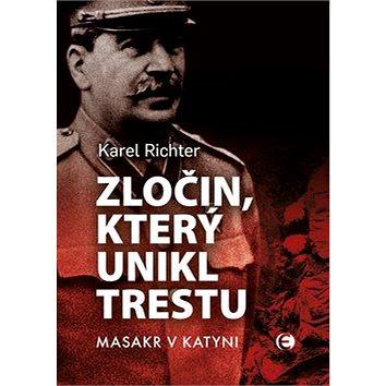 Zločin, který unikl trestu: Masakr v Katyni