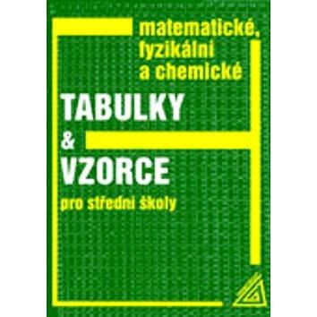 Matematické, fyzikální a chemické tabulky a vzorce pro střední školy: Pro střední školy