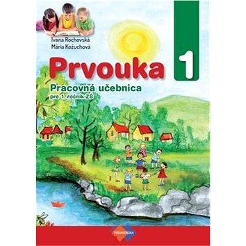 Prvouka 1 Pracovná učebnica pre 1. ročník ZŠ - Kniha