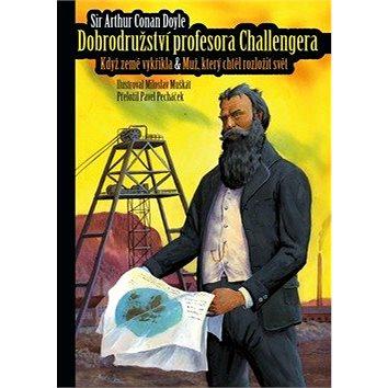 Dobrodružství profesora Challengera: Když země vykřikla & Muž, který chtěl rozložit svět