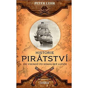 Historie pirátství: Od Vikingů po somálské lupiče