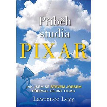 Příběh studia Pixar: Jak jsem se Stevem Jobsem přepsal dějiny filmu - Kniha