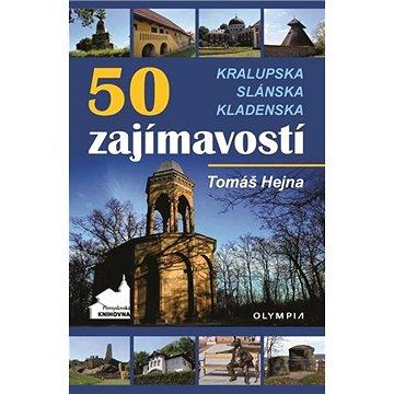 50 zajímavostí na Kralupsku, Slánsku a Kladensku