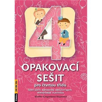 Opakovací sešit pro čtvrtou třídu: Český jazyk, matematika, anglický jazyk, přírodověda, vlastivěda - Kniha