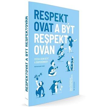 Respektovat a být respektován (nové vydání)
