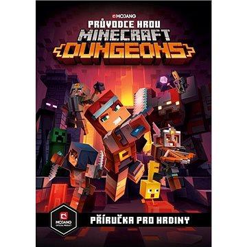Minecraft Průvodce hrou Dungeons: Příručka pro hrdiny - Kniha