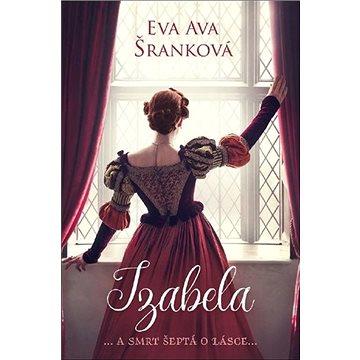 Izabela: ... a smrt šeptá o lásce ...