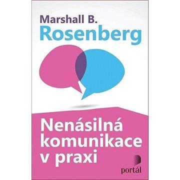 Nenásilná komunikace v praxi - Kniha