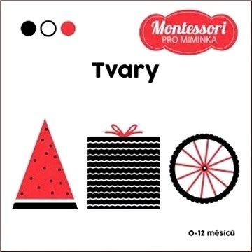 Montessori pro miminka Tvary - Kniha