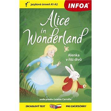 Alice in Wonderland/Alenka v říši divů: zrcadlový text pro začátečníky - Kniha