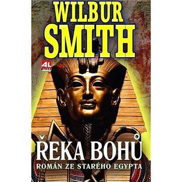 Řeka bohů Román ze starého Egypta: Román ze starého Egypta