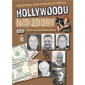 Hollywoodu navzdory: aneb Cesta nezávislého filmu - Kniha