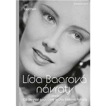 Lída Baarová Návraty: aneb Co skrýval soukromý archiv filmové hvězdy - Kniha