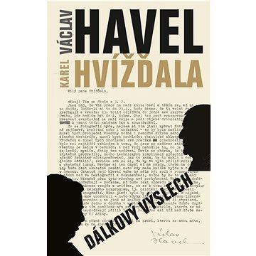 Dálkový výslech: rozhovor s Karlem Hvížďalou / Václav Havel - Kniha