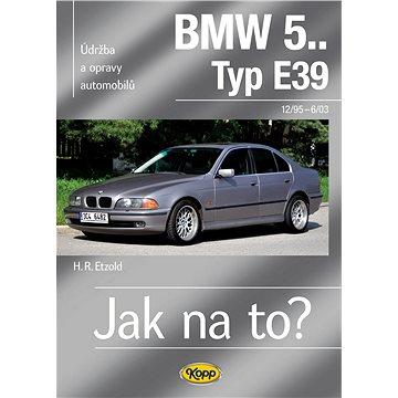 BMW 5 Typ E 39: od 12/95 do 6/03 Typ E39