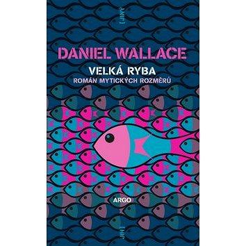 Velká ryba: Román bájných rozměrů