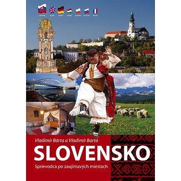 Slovensko: Sprievodca po zaujímavých miestach