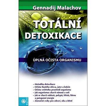 Totální detoxikace: Úplná očista organismu - Kniha