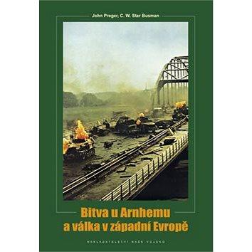 Bitva u Arnhemu a v západní Evropě